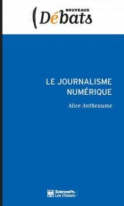 """Livre """"Le Journalisme Numérique"""" - Alice Antheaume - couverture"""
